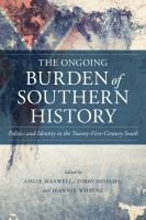 The Ongoing Burden of Southern History