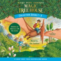 Magic tree house collection. Books 1-8 [sound recording]