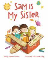 Sam is my sister1 volume (unpaged) : color illustrations ; 27 cm
