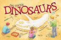 Dig Those Dinosaurs