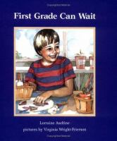 First Grade Can Wait