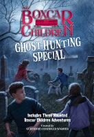 The Boxcar Children Ghost-hunting Special