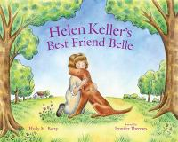 Helen Keller's Best Friend Belle