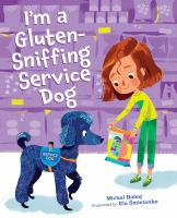 I%27m a gluten-sniffing service dog28 unnumbered pages : color illustrations ; 26 cm