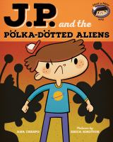 J.P. and the Polka-dotted Aliens