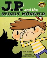 J.P. and the Stinky Monster