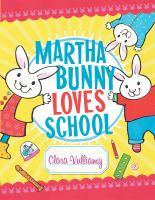 Martha Bunny Loves School!