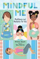 Mindful me : mindfulness and meditation for kids