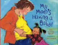 My Mom's Having A Baby!