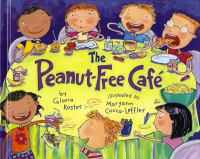 The Peanut-Free Café / by Gloria Koster ; Illustrated by Maryann Cocca-Leffler
