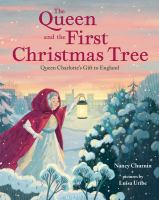 The queen and the first Christmas tree : Queen Charlotte's gift to England