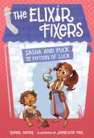 Sasha And Puck And The Potion Of Luck (Elixer Fixers)