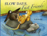 Slow Days, Fast Friends