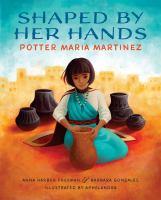 Shaped by her hands : potter Maria Martinez