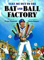Take Me Out to the Bat and Ball Factory