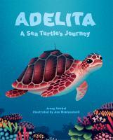 Adelita, A Sea Turtle's Journey