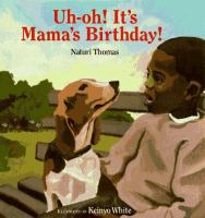 Uh-oh! It's Mama's Birthday!