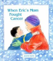 When Eric's Mom Fought Cancer