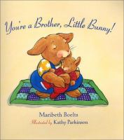 You're A Brother, Little Bunny