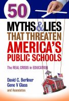 50 Myths & Lies That Threaten America's Public Schools