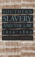 Southern Slavery and the Law, 1619-1860