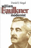 William Faulkner: The Making of A Modernist (The Fred W. Morrison Series in Southern Studies)