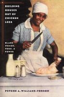 Building houses out of chicken legs : Black women, food, and power