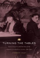 Turning the Tables: Restaurants and the Rise of the American Middle Class, 1880–1920
