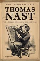 Thomas Nast : the father of modern political cartoons