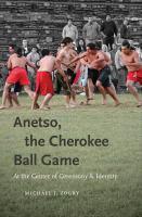 Anetso, the Cherokee Ball Game