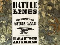 Battle lines : a graphic history of the Civil War