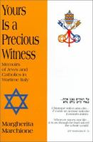 Yours Is A Precious Witness