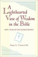 A Lighthearted View of Wisdom in the Bible