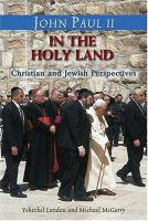 John Paul II in the Holy Land-- in His Own Words