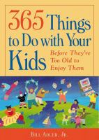 365 Things to Do With your Kids Before They're Too Old to Enjoy Them