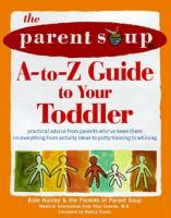 The Parent Soup A-to-Z Guide to your Toddler