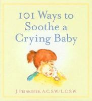 101 Ways to Soothe A Crying Baby