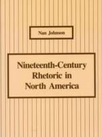 Nineteenth-century Rhetoric in North America: Nan Johnson