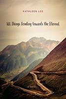 All Things Tending Towards the Eternal