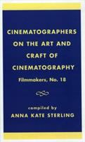Cinematographers on the Art and Craft of Cinematography