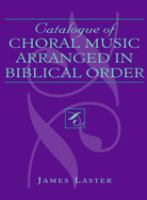 Catalogue of Choral Music Arranged in Biblical Order