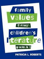 Family Values Through Children's Literature, Grades K-3