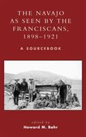 The Navajo as Seen by the Franciscans, 1898-1921