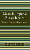 Music in Imperial Rio De Janeiro