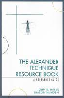 The Alexander Technique Resource Book