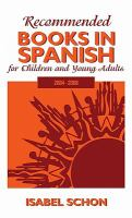 Recommended Books in Spanish for Children and Young Adults, 2004-2008