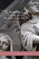 Bioethics, Law, and Human Life Issues