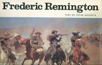 Frederic Remington: Paintings, Drawings, and Sculpture in the Amon Carter Museum and the Sid W. Richardson Foundation Collections