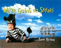 We're Going on Safari