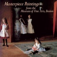 Masterpiece Paintings From The Museum Of Fine Arts, Boston